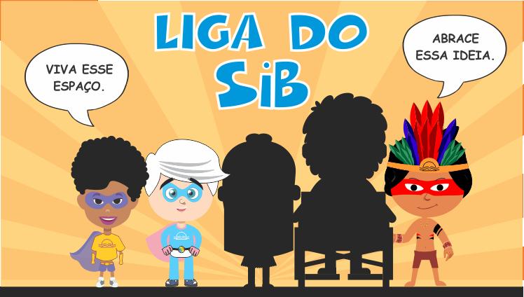 """""""Liga do SiB – Viva esse espaço, abrace essa ideia"""""""