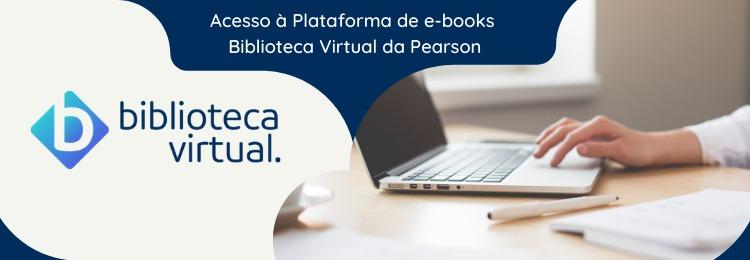 Banner em fundo branco com a seguinte frase: Acesso a plataforma da Pearson de e-books. biblioteca Virtual da pearson. Com detalhes em cor azul e a imagem de um notebook aberto