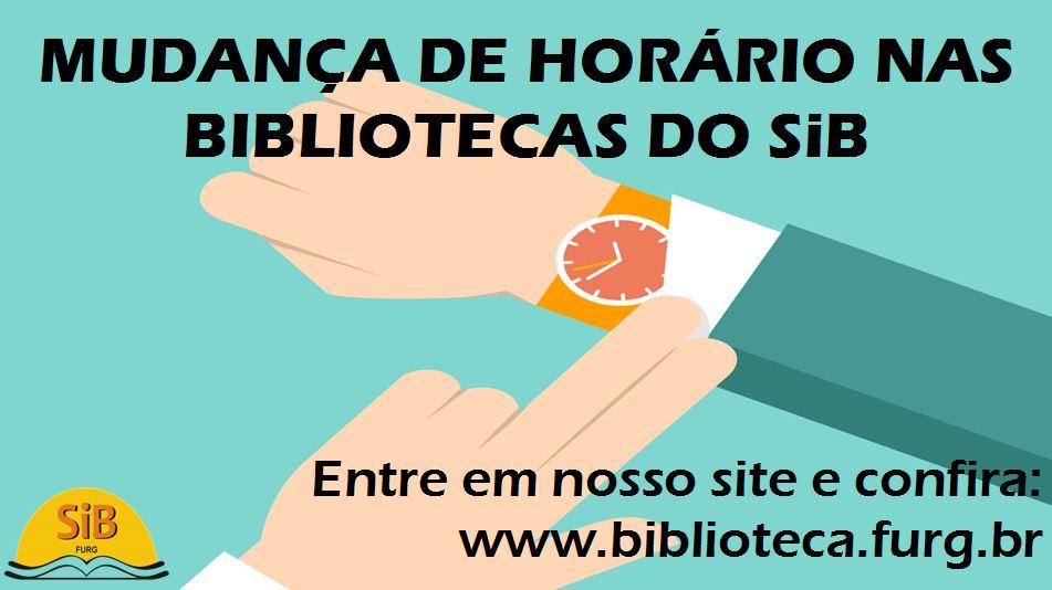 O Sistema de Bibliotecas (SiB), informa alteração de horário de atendimento das Bibliotecas nos períodos de exames e férias do Campus de Rio Grande e Santa Vitória do Palmar